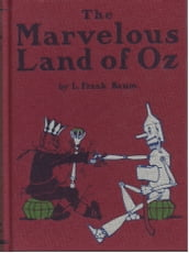 The Marvelous Land of Oz, Second of the Oz Books (Illustrated)