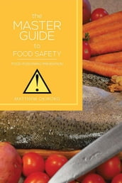 The Master Guide to Food Safety