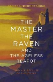 The Master, The Raven, and The Ageless Teapot