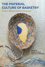 The Material Culture of Basketry