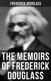 The Memoirs of Frederick Douglass