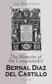 The Memoirs of the Conquistador Bernal Diaz del Castillo (Vol. 1&2)