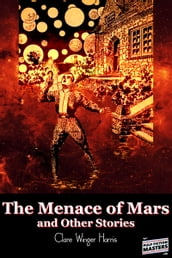The Menace of Mars and Other Stories