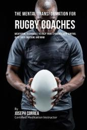 The Mental Transformation for Rugby Coaches
