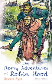 The Merry Adventures of Robin Hood (Illustrated)