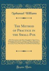 The Method of Practice in the Small-Pox