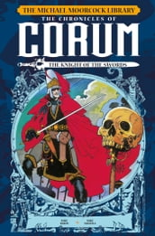 The Michael Moorcock Lirbary - The Chronicles of Corum Volume 1: The Knight of the Swords Vol. 11