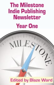 The Milestone Indie Publishing Newsletter