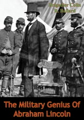 The Military Genius Of Abraham Lincoln