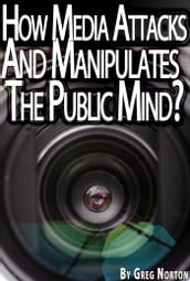The Mind Crisis: How Media Broadcasts Attack And Manipulate The Public Mind?