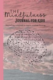 The Mindfulness Journal for Kids