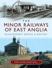 The Minor Railways of East Anglia