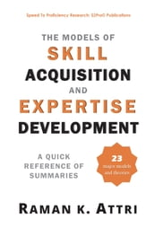 The Models of Skill Acquisition and Expertise Development: A Quick Reference of Summaries