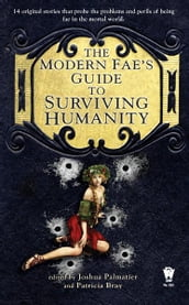 The Modern Fae s Guide to Surviving Humanity