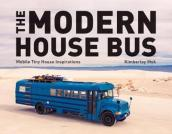 The Modern House Bus - Mobile Tiny House Inspirations