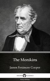The Monikins by James Fenimore Cooper - Delphi Classics (Illustrated)