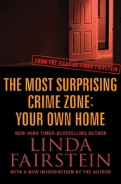 The Most Surprising Crime Zone: Your Own Home