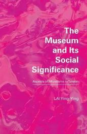 The Museum and Its Social Significance