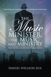 The Music Minister, The Music And Ministry