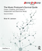 The Music Producer s Survival Guide