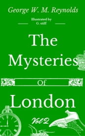 The Mysteries of London Vol 2 of 4