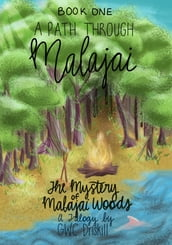 The Mystery of Malajai Woods: Book 1