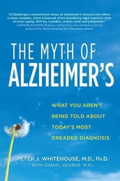 The Myth of Alzheimer s