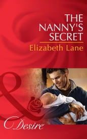 The Nanny s Secret (Mills & Boon Desire) (Billionaires and Babies, Book 42)
