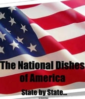 The National Dishes of America: State by State...