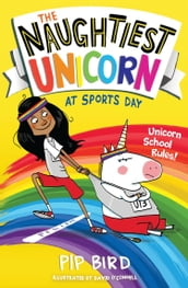The Naughtiest Unicorn at Sports Day (The Naughtiest Unicorn series)