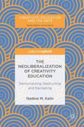 The Neoliberalization of Creativity Education