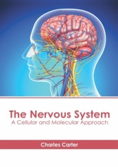 The Nervous System: A Cellular and Molecular Approach
