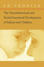 The Neurobehavioral and Social-Emotional Development of Infants and Children