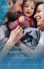 The Neurosurgeon s Unexpected Family