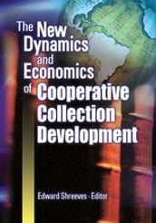 The New Dynamics and Economics of Cooperative Collection Development