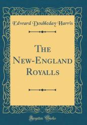 The New-England Royalls (Classic Reprint)