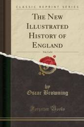 The New Illustrated History of England, Vol. 2 of 4 (Classic Reprint)