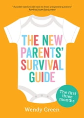 The New Parents  Survival Guide (2020): The First Three Months