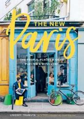 The New Paris: The People, Places, and Ideas Fueling a Movement