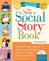 The New Social Story Book, Revised and Expanded 10th Anniversary Edition