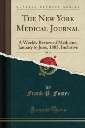 The New York Medical Journal, Vol. 41
