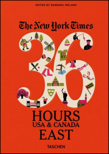 The New York Times. 36 hours. Usa & Canada. East