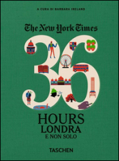 The New York Times. 36 hours. Londra e non solo