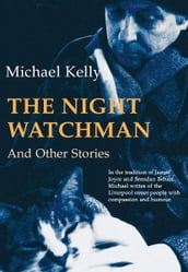 The Night Watchman: And Other Stories