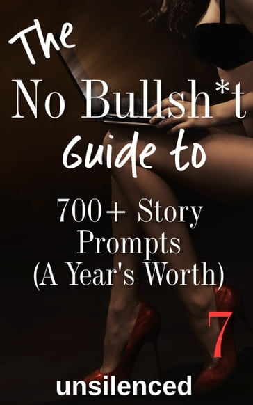 The No Bullsh*t Guide To 700+ Story Prompts (A Year's Worth)