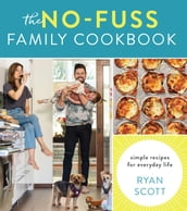 The No-Fuss Family Cookbook