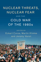 The Nuclear Threats, Nuclear Fear and the Cold War of the 1980s