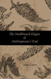 The Nudibranch Elegies and Anthropocene s End