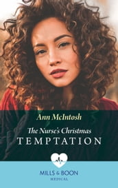 The Nurse s Christmas Temptation (Mills & Boon Medical)