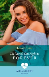 The Nurse s One Night To Forever (Mills & Boon Medical)